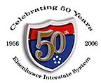 The 50th Anniversary logo is a red and blue shield with '50th' in the center. The following text surrounds the shield:  'Celebrating 50 Years, Eisenhower Interstate System, 1956-2006'